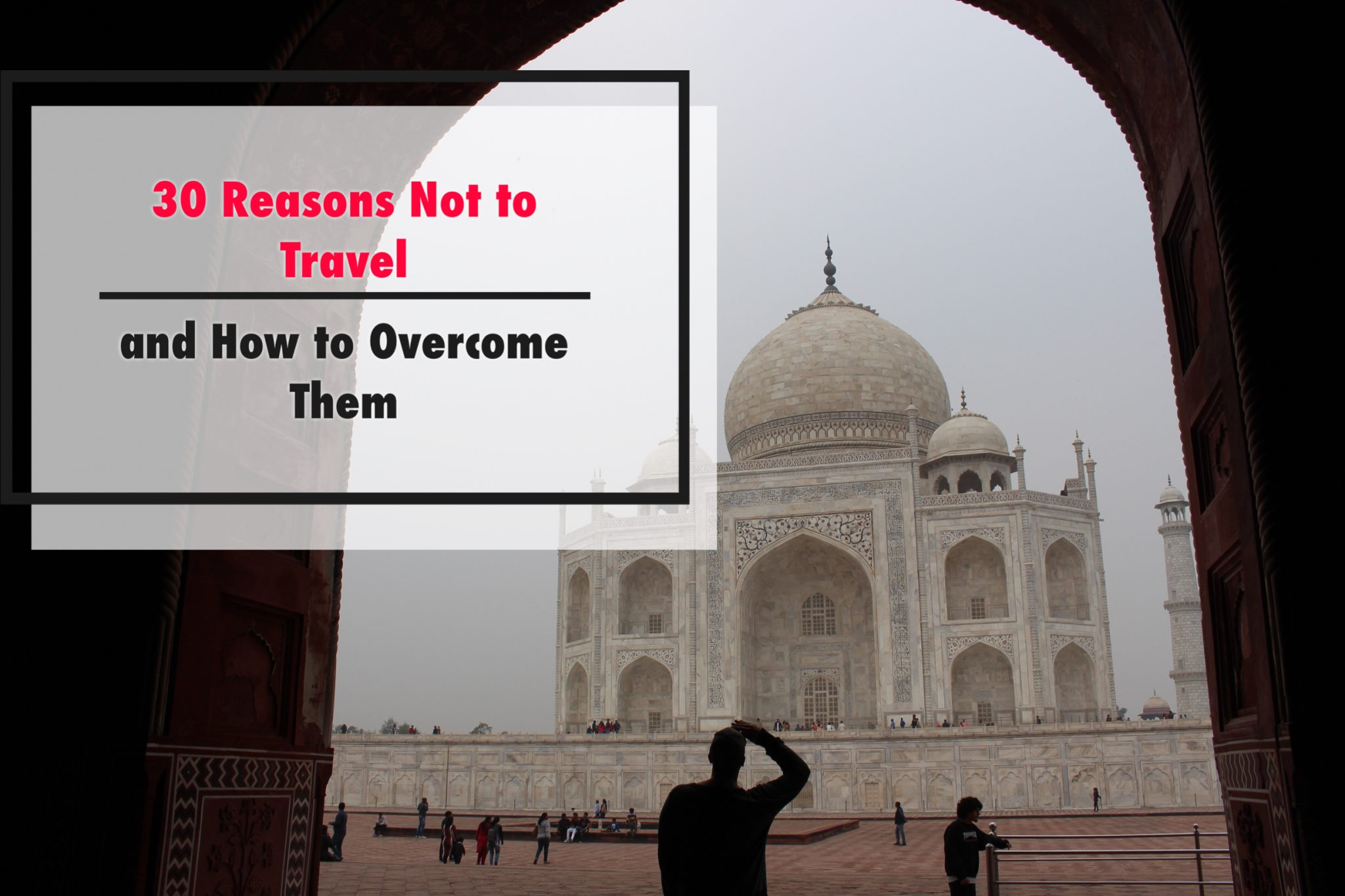 30 reasons not to travel and how to overcome them