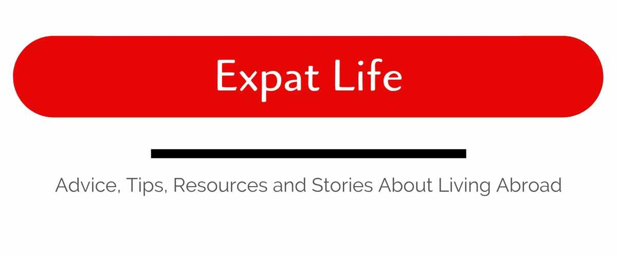 expat life advice resources tips and stories of living abroad